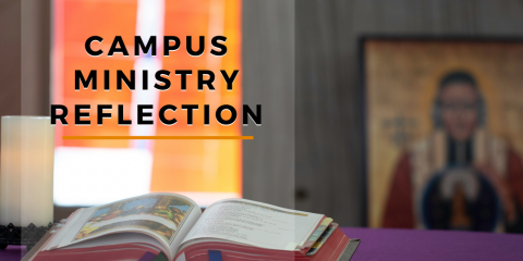 Campus Ministry Reflection