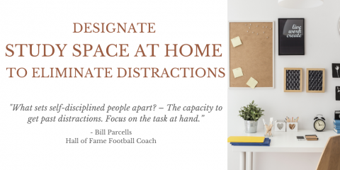 Designate Study Space at Home to Eliminate Distractions